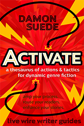 ACTIVATE: a thesaurus of actions & tactics for dynamic genre fiction