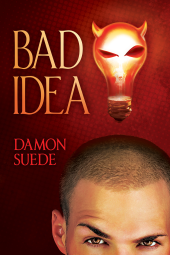 Bad Idea by Damon Suede, cover reveal September 19th