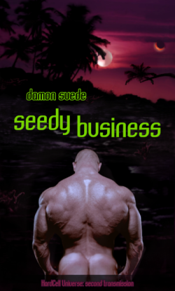 Seedy Business, a gay sci-fi romance by Damon Suede