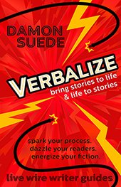 Verbalize: bring stories to life & life to stories by Damon Suede